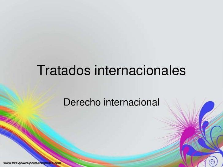 Tratados internacionales    Derecho internacional