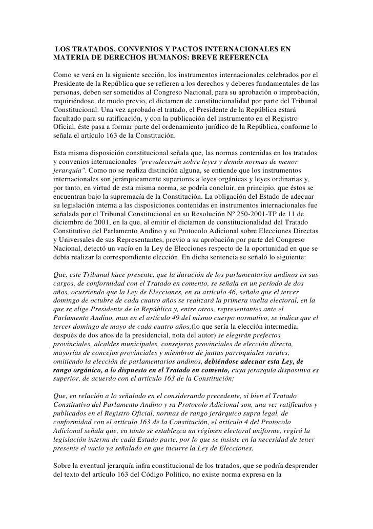 LOS TRATADOS, CONVENIOS Y PACTOS INTERNACIONALES EN MATERIA DE DERECHOS HUMANOS: BREVE REFERENCIA <br />Como se verá en l...