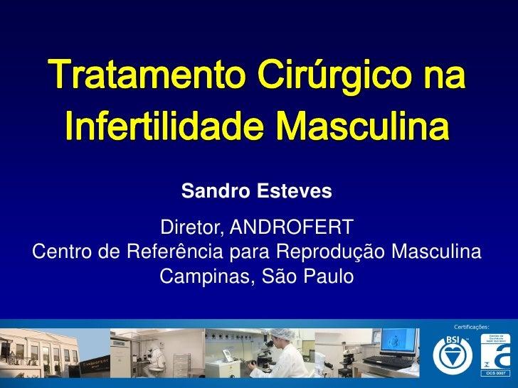 Sandro Esteves             Diretor, ANDROFERTCentro de Referência para Reprodução Masculina             Campinas, São Paulo