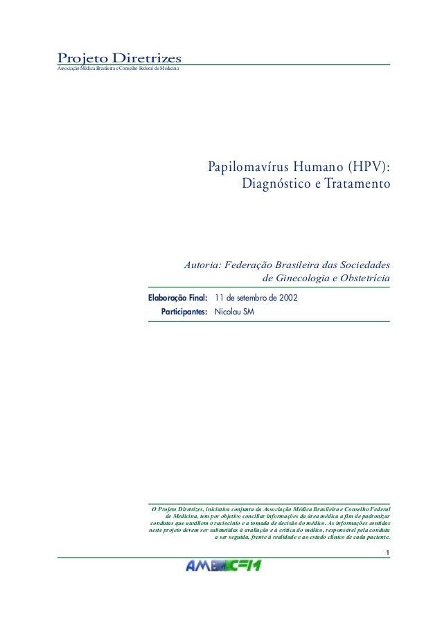 Projeto Diretrizes Associação Médica Brasileira e Conselho Federal de Medicina  Papilomavírus Humano (HPV): Diagnóstico e ...