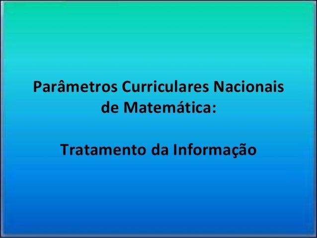 Parâmetros Curriculares Nacionais de Matemática: Tratamento da Informação