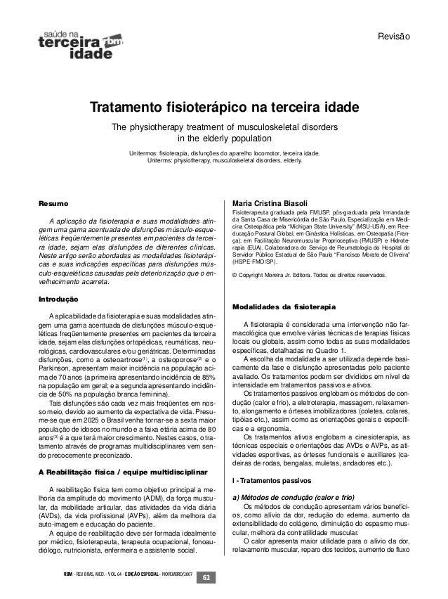 Tratamento fisioterápico na terceira idade Biasoli, M.C. RBM - REV. BRAS. MED. - VOL. 64 - EDIÇÃO ESPECIAL - NOVEMBRO/2007...