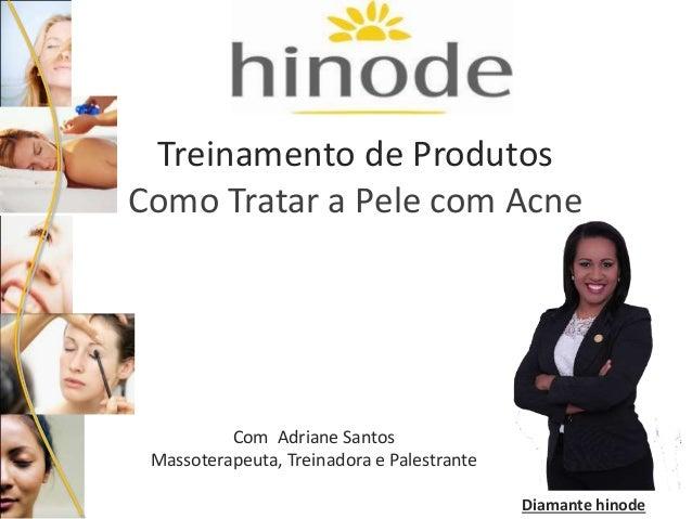 Treinamento de Produtos  Como Tratar a Pele com Acne  Com Adriane Santos  Massoterapeuta, Treinadora e Palestrante  Diaman...