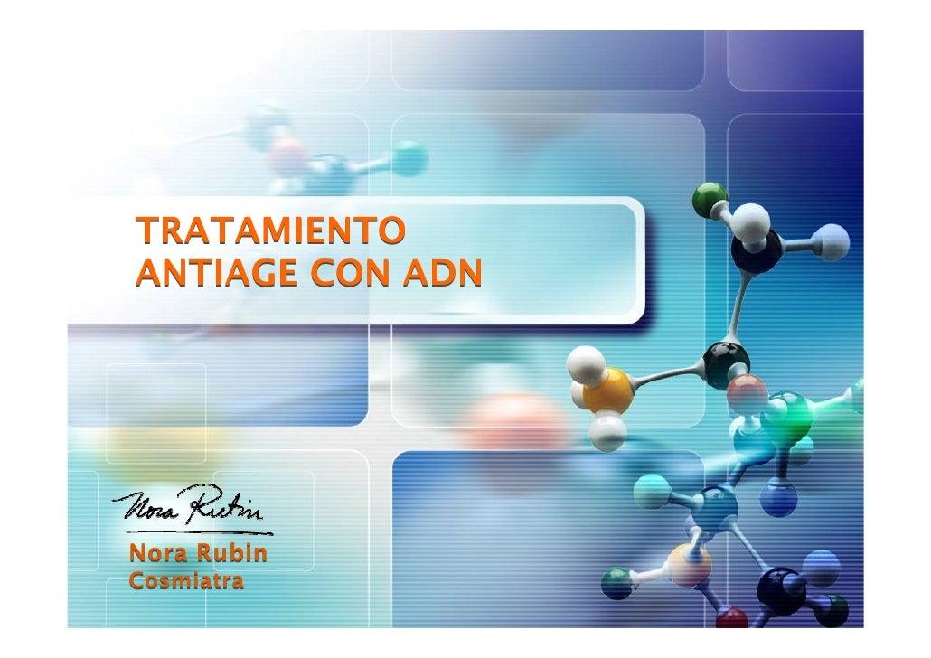 TRATAMIENTO ANTIAGE CON ADN     Nora Rubin Cosmiatra