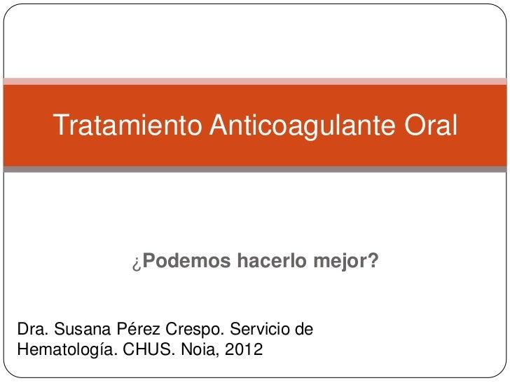Tratamiento anticoagulante oral.definitivo def.ppt