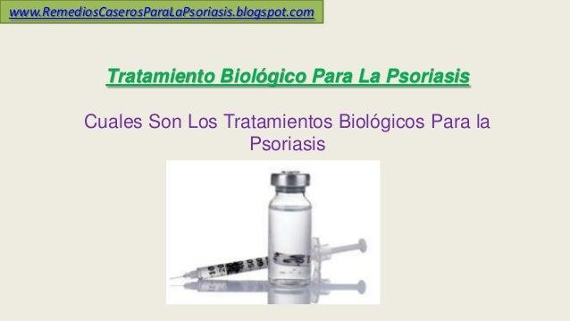 Tratamiento Biológico Para La Psoriasis Cuales Son Los Tratamientos Biológicos Para la Psoriasis www.RemediosCaserosParaLa...