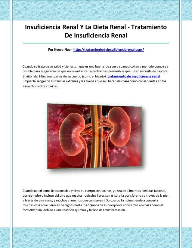 Insuficiencia Renal Y La Dieta Renal - Tratamiento                De Insuficiencia Renal__________________________________...