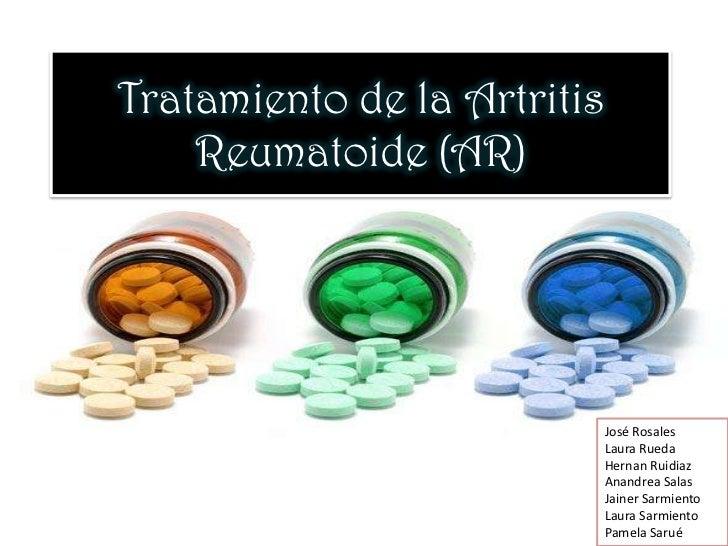 Tratamiento de la Artritis    Reumatoide (AR)                             José Rosales                             Laura R...