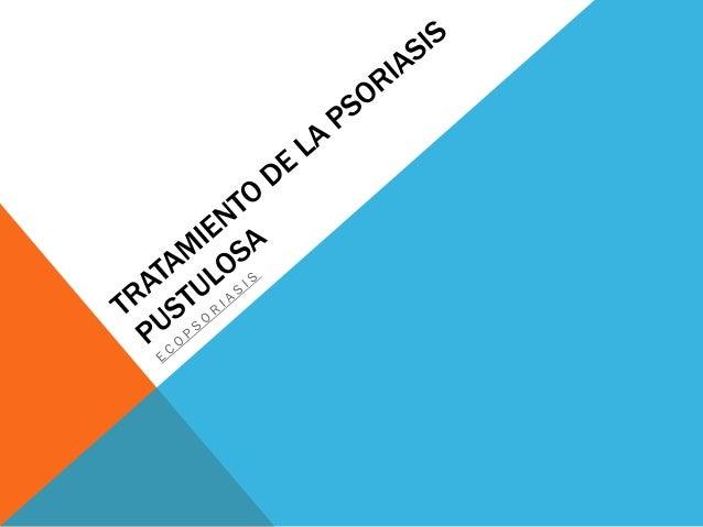 Tratamiento de la psoriasis pustulosa
