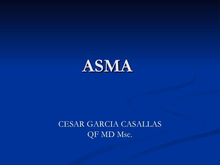 ASMACESAR GARCIA CASALLAS      QF MD Msc.
