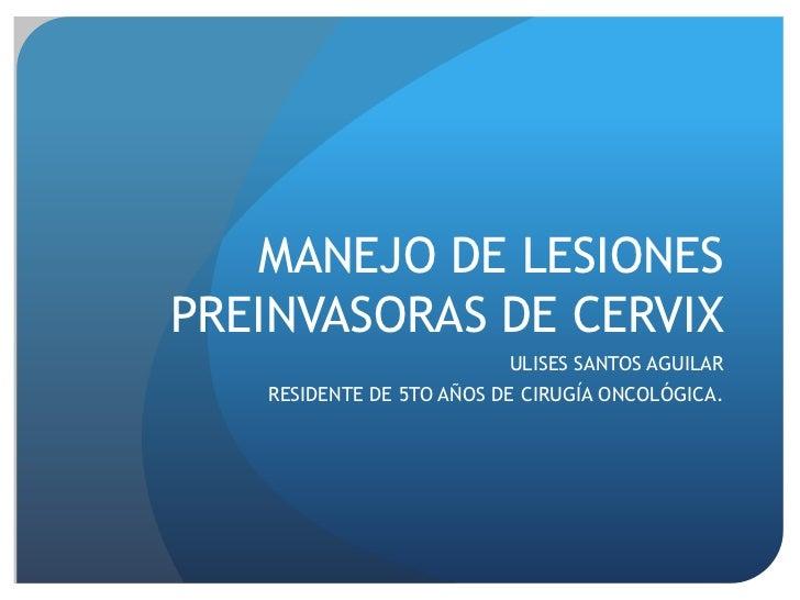 Tratamiento de lesiones preinvasoras DE CERVIX