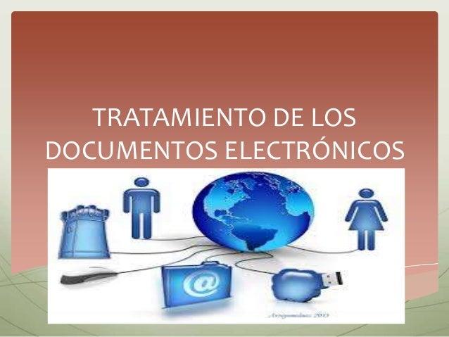 Tratamiento de los documentos electrónicos