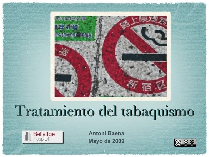 Tratamiento del tabaquismo Antoni Baena Mayo de 2009