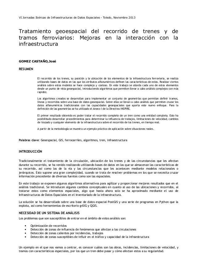 VI Jornadas Ibéricas de Infraestructuras de Datos Espaciales - Toledo, Noviembre 2013  Tratamiento geoespacial del recorri...