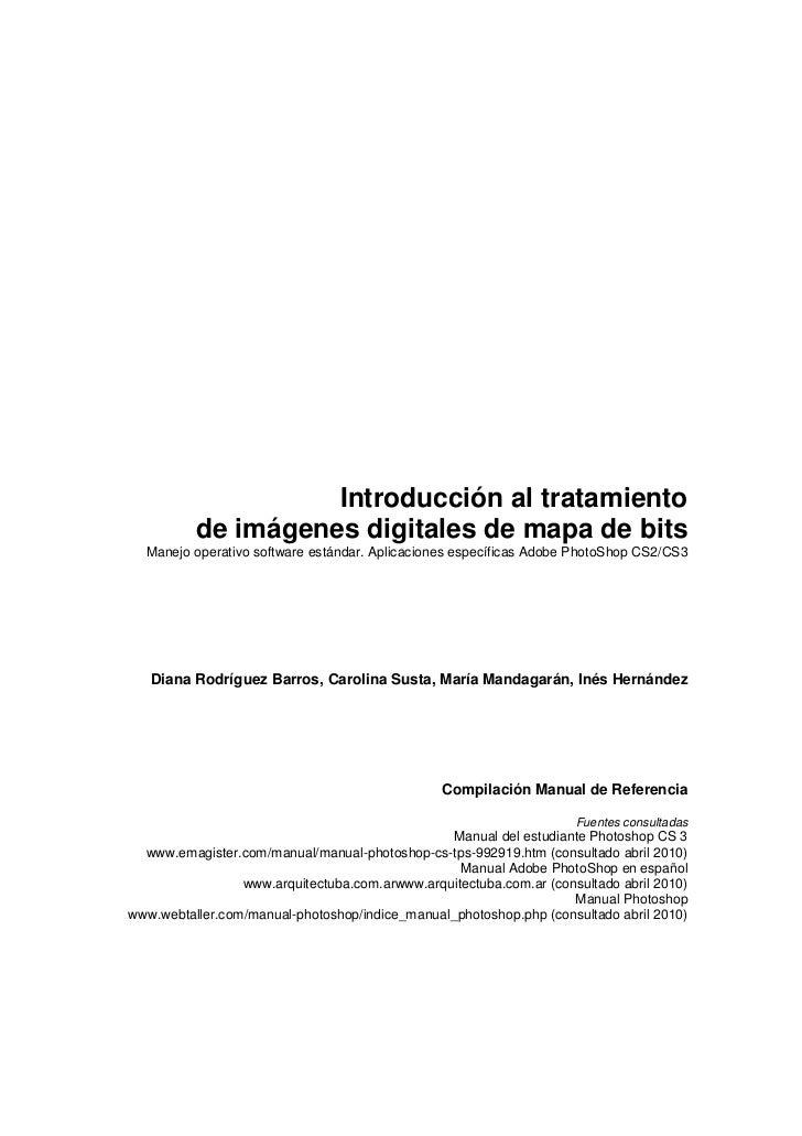 Introducción al tratamiento          de imágenes digitales de mapa de bits  Manejo operativo software estándar. Aplicacion...