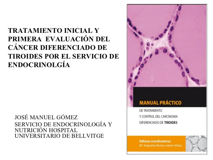 Tratamiento inicial y primera evaluación del CDT por el servicio de endocrinología  Dr. Gomez Sáez