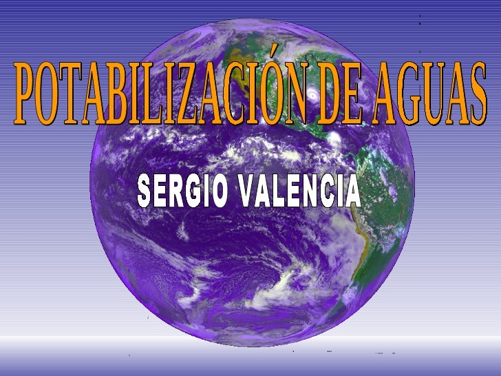 POTABILIZACIÓN DE AGUAS SERGIO VALENCIA