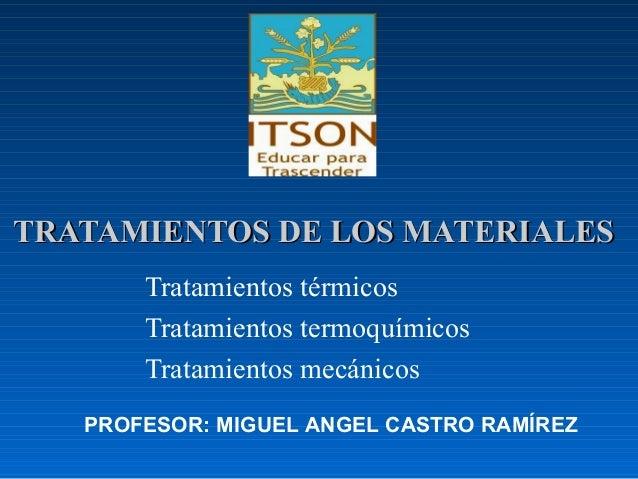 TRATAMIENTOS DE LOS MATERIALES