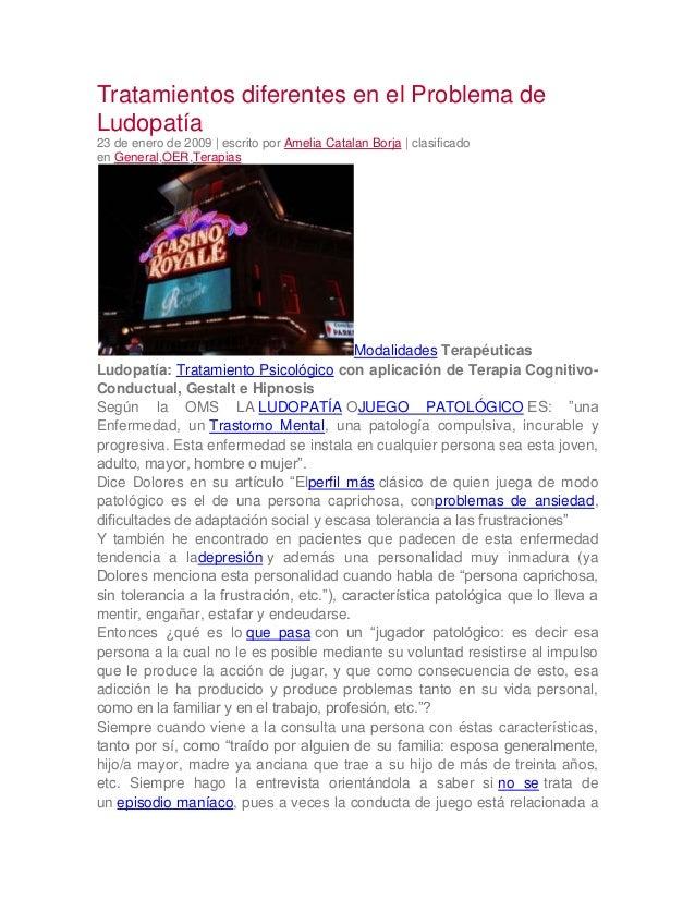 Tratamientos diferentes en el Problema de Ludopatía 23 de enero de 2009 | escrito por Amelia Catalan Borja | clasificado e...