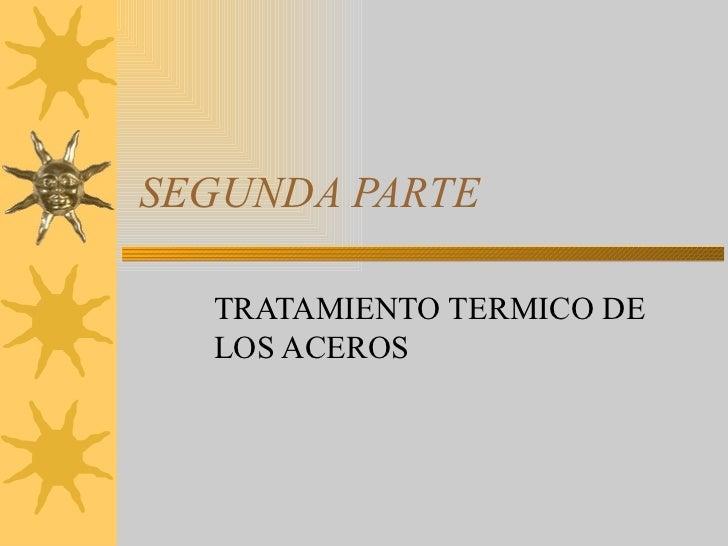 SEGUNDA PARTE TRATAMIENTO TERMICO DE LOS ACEROS