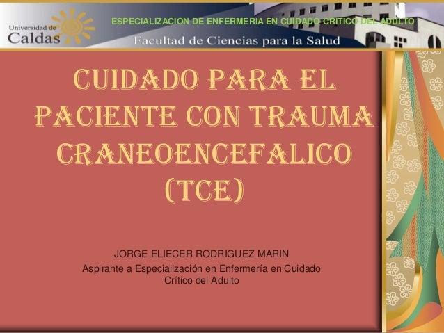 Cuidado de enfermería en el Trauma Craneo Encefálico
