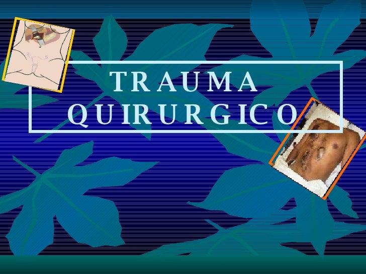 TRAUMA QUIRURGICO