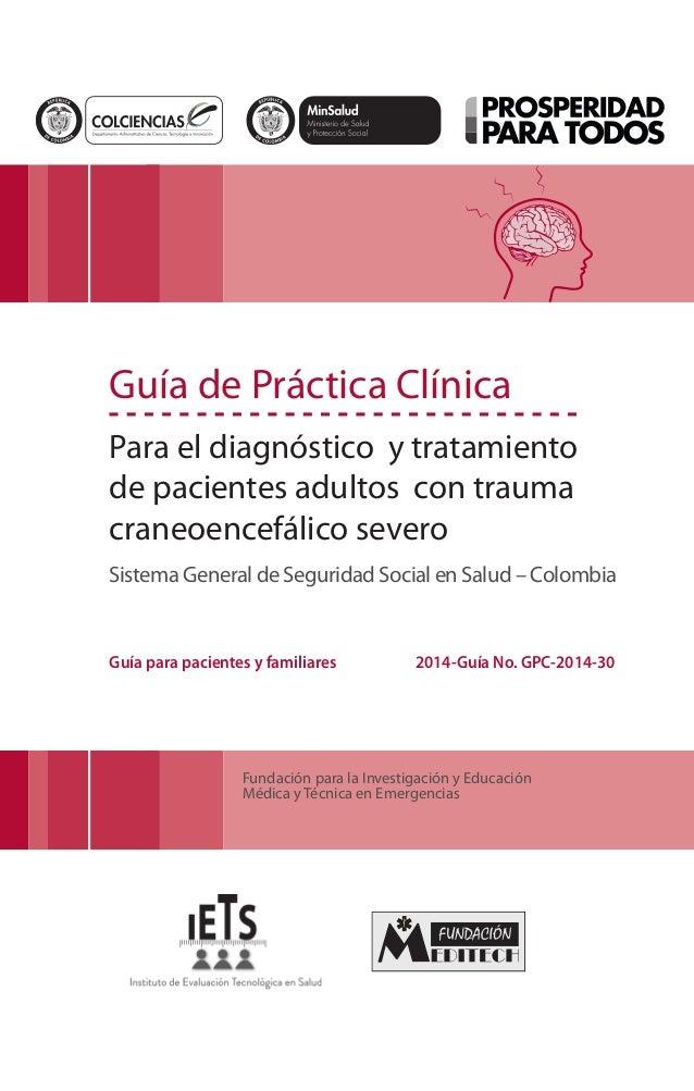 Libertad y Orden Guía de Práctica Clínica Para el diagnóstico y tratamiento de pacientes adultos con trauma craneoencefáli...