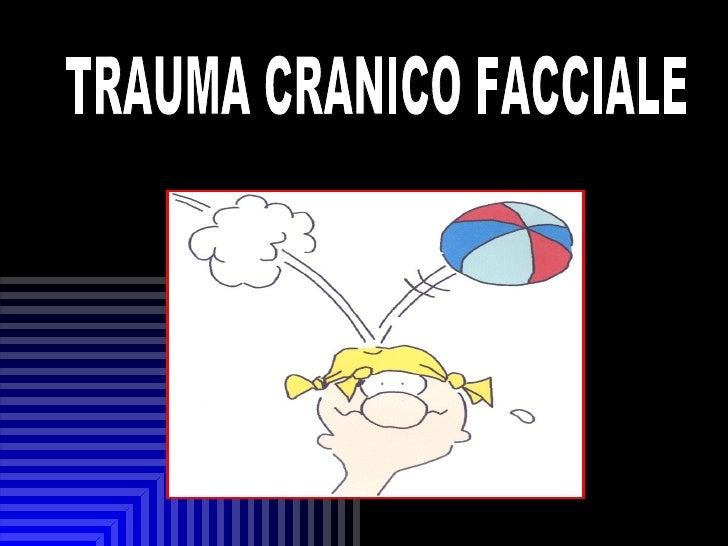 Trauma cranico toracico addominale