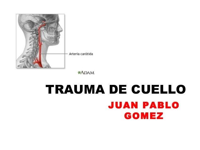 TRAUMA DE CUELLO JUAN PABLO GOMEZ