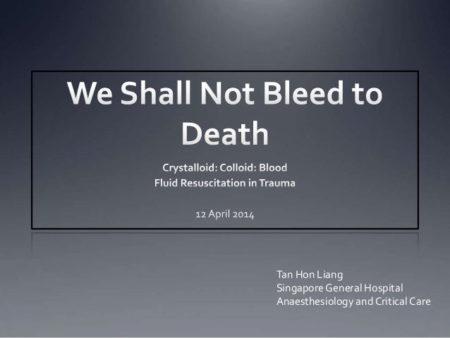We shall not bleed to death - Fluid Resuscitation in Trauma