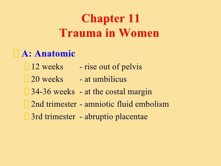 Chapter 11  Trauma in Women <ul><li>A: Anatomic </li></ul><ul><ul><li>12 weeks  - rise out of pelvis </li></ul></ul><ul><u...