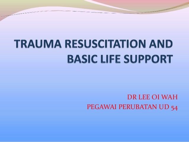 Trauma resuscitation and basic life support