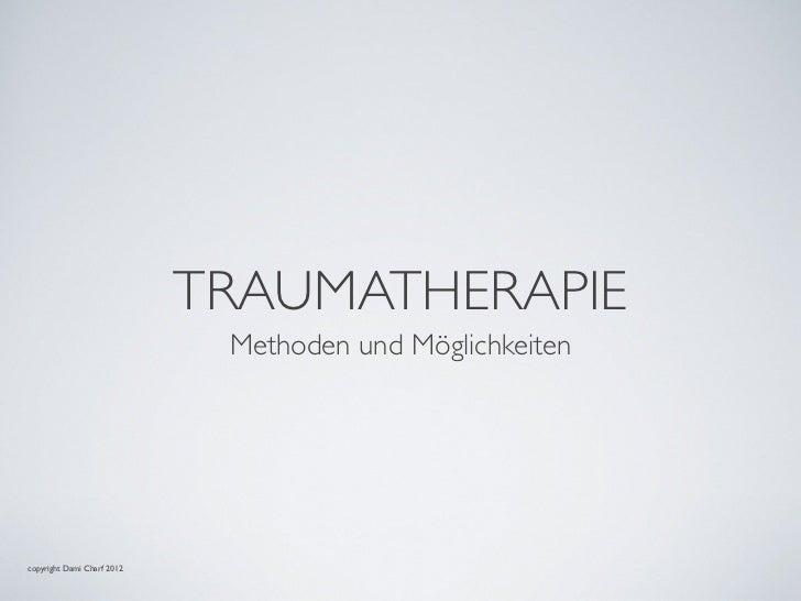 TRAUMATHERAPIE                             Methoden und Möglichkeitencopyright Dami Charf 2012