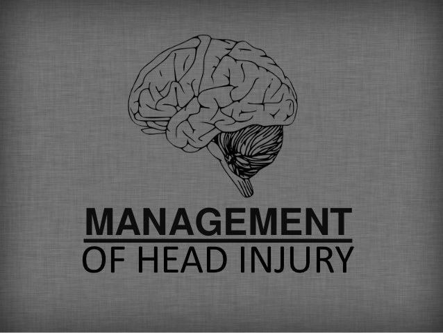 MANAGEMENTASSESSMENTOF HEAD INJURY