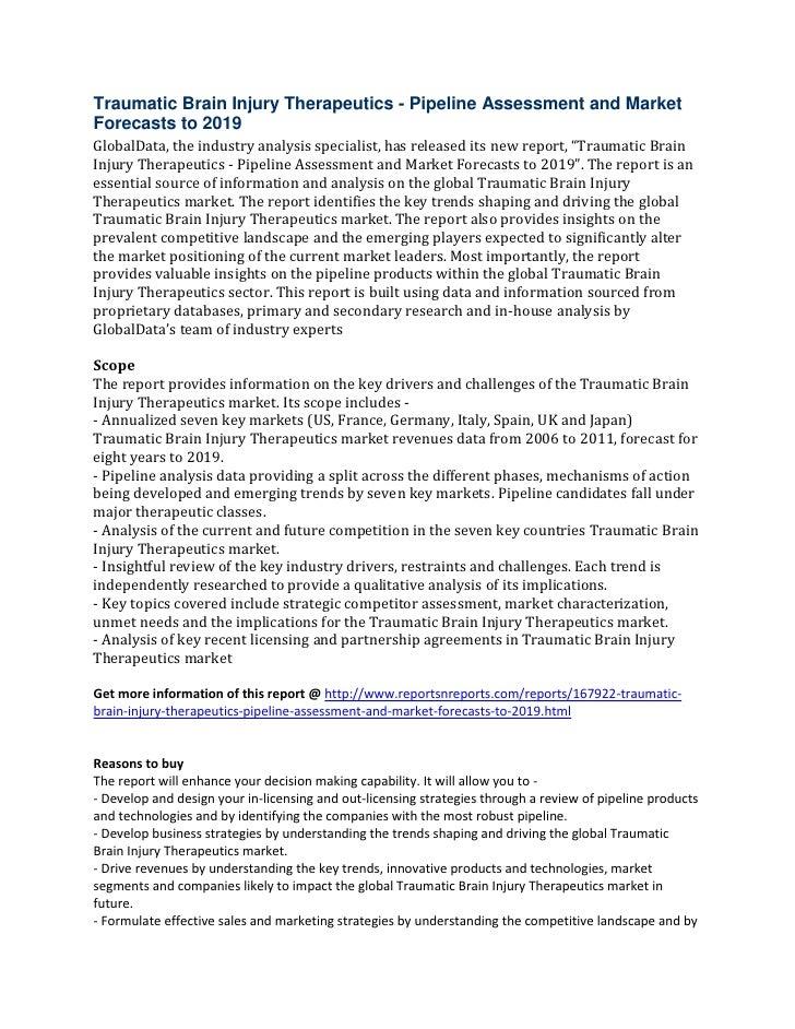 Traumatic Brain Injury Therapeutics - Pipeline Assessment and MarketForecasts to 2019GlobalData, the industry analysis spe...