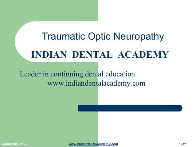 Traumatic Optic Neuropathy INDIAN DENTAL ACADEMY Leader in continuing dental education www.indiandentalacademy.com  Septem...