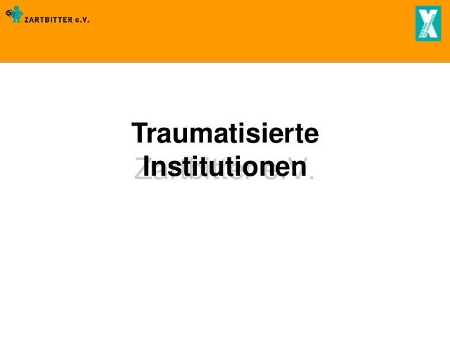 Traumatisierte Institutionen Zartbitter e.V.