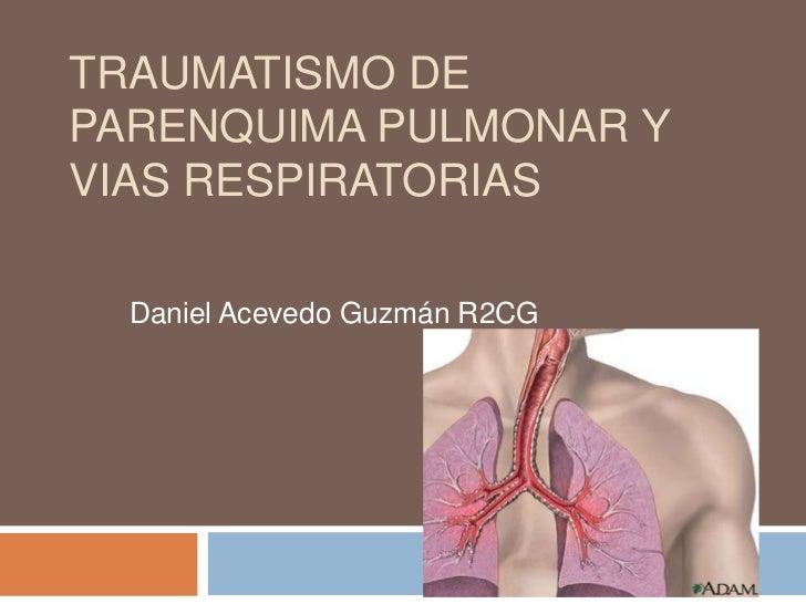 Traumatismo de Parenquima Pulmonar