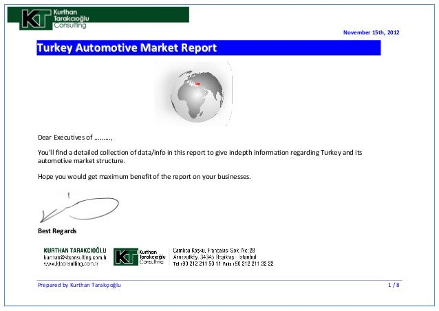 November 15th, 2012Turkey Automotive Market ReportDear Executives of .........,Youll find a detailed collection of data/in...