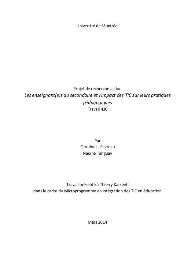 Université de Montréal Projet de recherche action Les enseignant(e)s au secondaire et l'impact des TIC sur leurs pratiques...