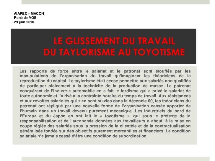 AIAPEC - MACONRené de VOS29 juin 2010                LE GLISSEMENT DU TRAVAIL              DU TAYLORISME AU TOYOTISME  Les...