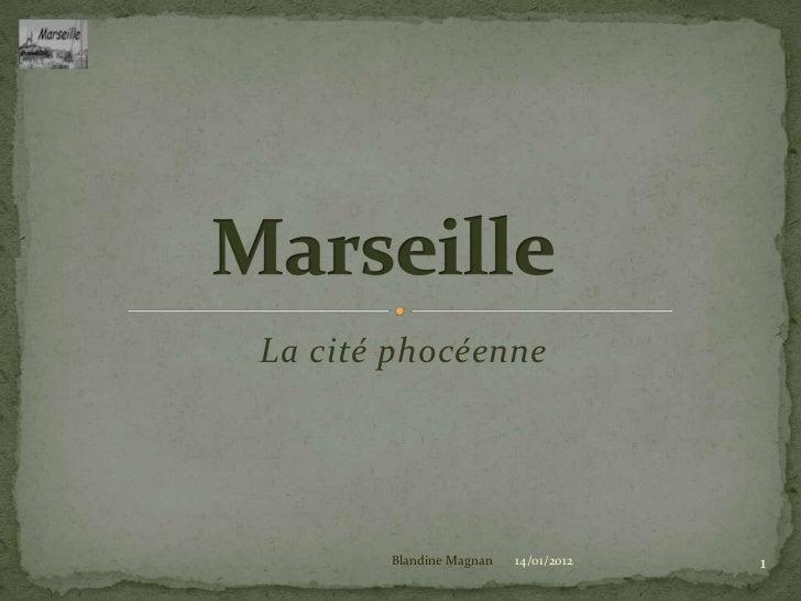La cité phocéenne       Blandine Magnan   14/01/2012   1