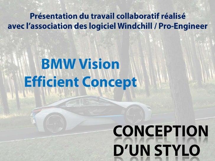 Présentation du travail collaboratif réalisé <br />avec l'association des logiciel Windchill / Pro-Engineer<br />BMW Visio...