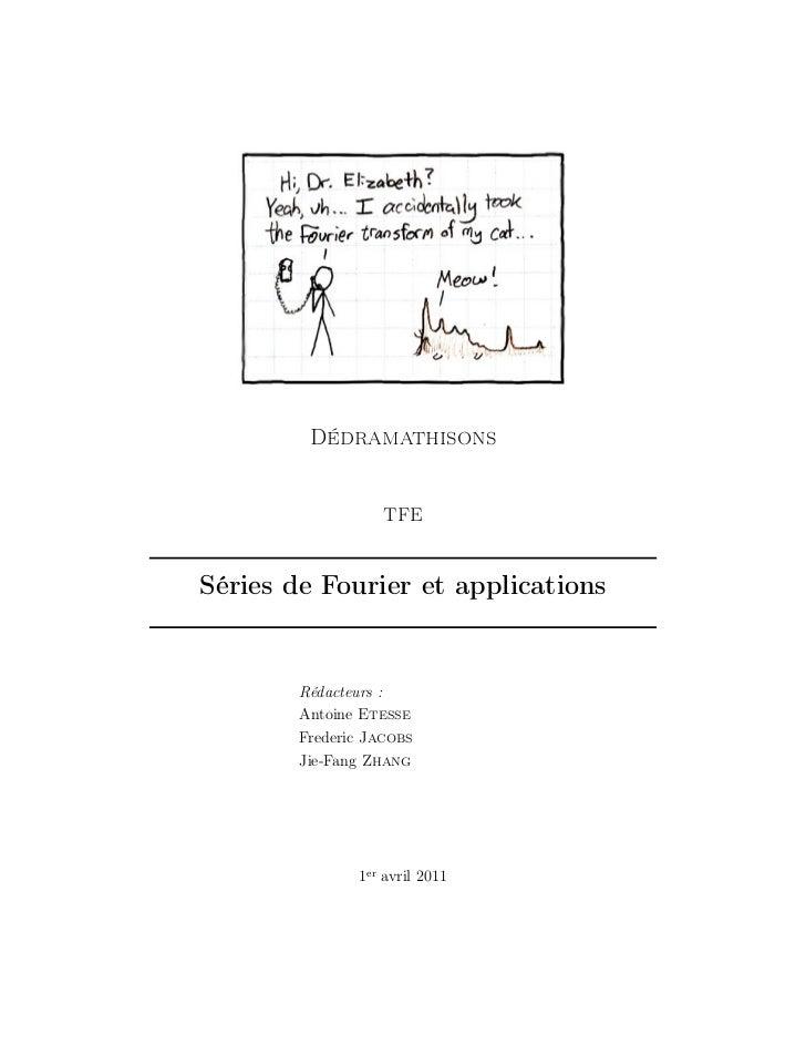 Dédramathisons                   TFESéries de Fourier et applications        Rédacteurs :        Antoine Etesse        Fre...