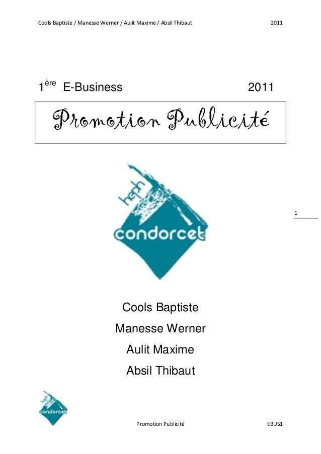 Cools Baptiste / Manesse Werner / Aulit Maxime / Absil Thibaut  1ère E-Business  2011  2011  Promotion Publicité  1  Cools...