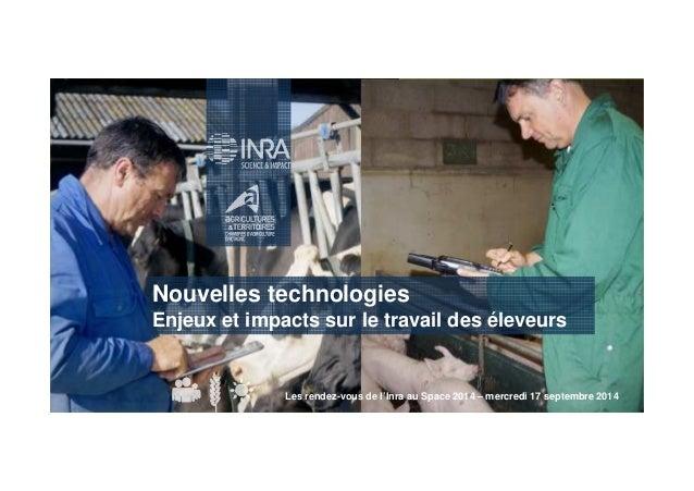 Nouvelles technologies  Enjeux et impacts sur le travail des éleveurs  Les rendez-vous de l'Inra au Space 2014 – mercredi ...