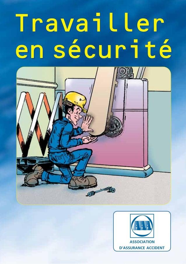 Travailler en sécurité Travailler en sécurité