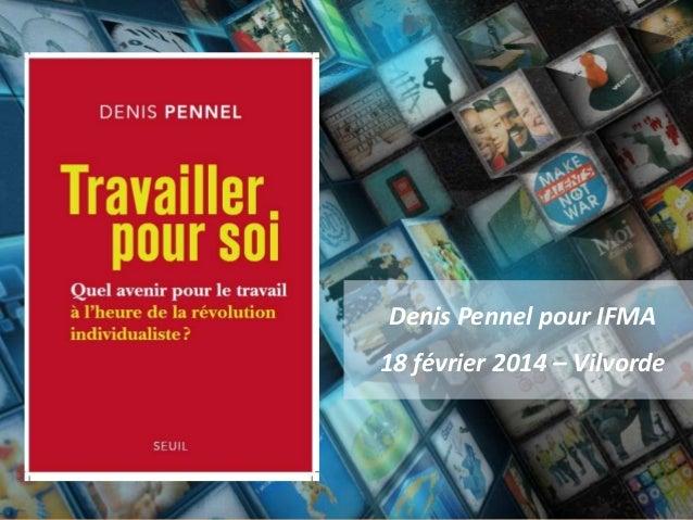 Denis Pennel pour IFMA 18 février 2014 – Vilvorde  Travailler pour soi - Denis Pennel © - 1