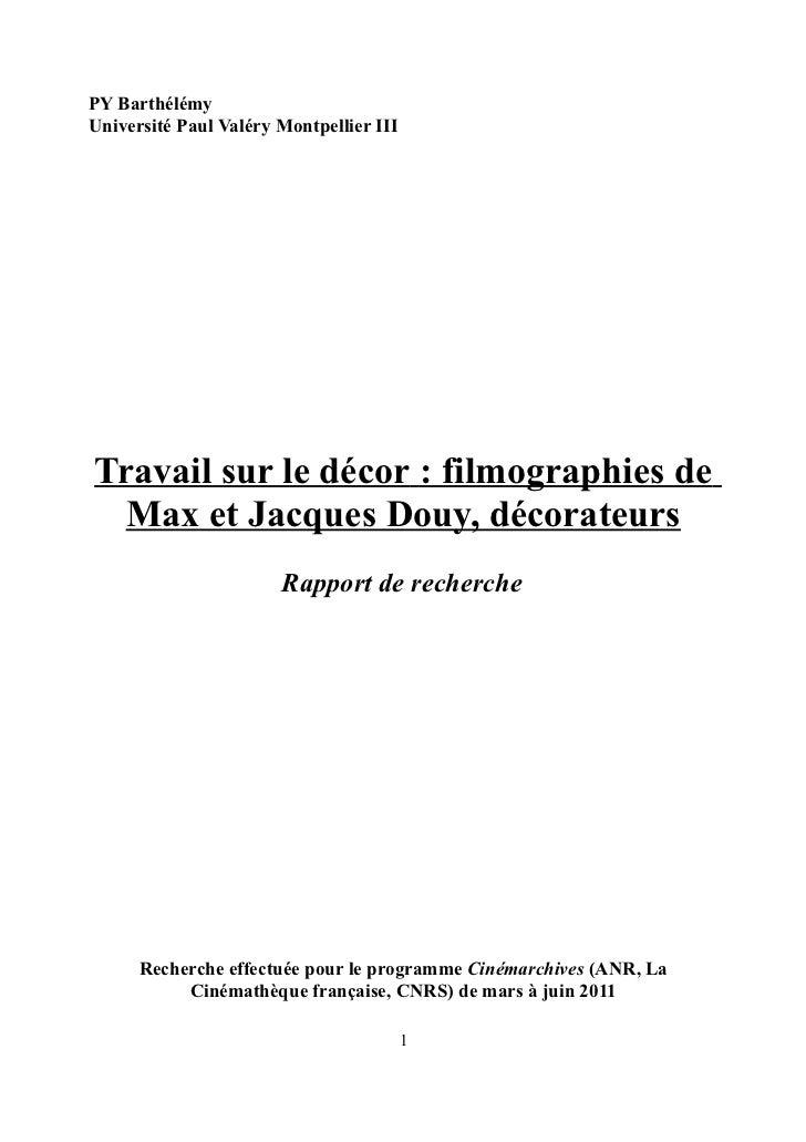 PY BarthélémyUniversité Paul Valéry Montpellier IIITravail sur le décor : filmographies de  Max et Jacques Douy, décorateu...