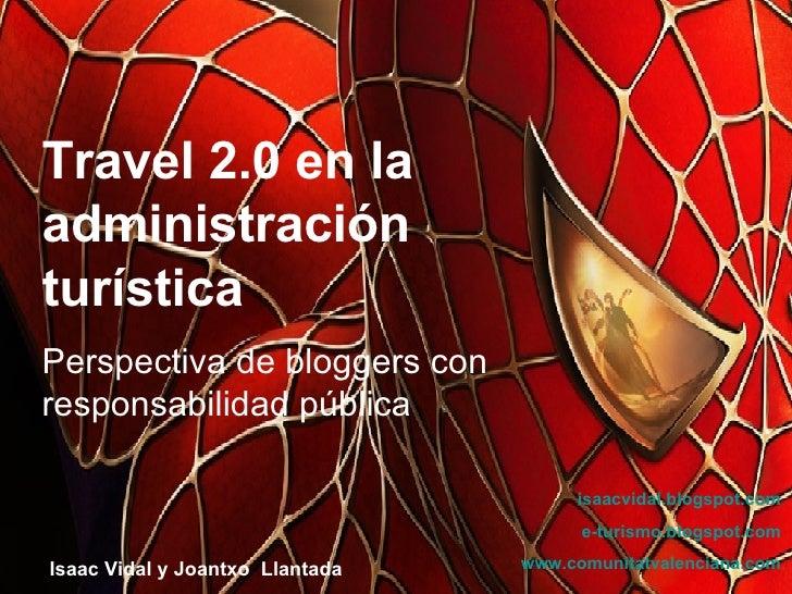 SIMO Isaac Vidal G2c 2.0 Travel 2.0 en la administración turística Perspectiva de bloggers con responsabilidad pública Isa...